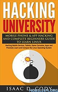 Download Hacking University: Mobile Phone by Isaac D. Cody (.ePUB)