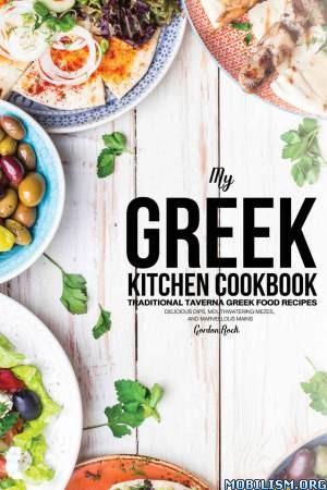 My Greek Kitchen Cookbook by Gordon Rock