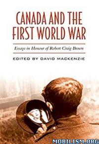 Download ebook Canada & the First World War by David MacKenzie (.ePUB)