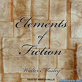 Elements of Fiction by Walter Mosley