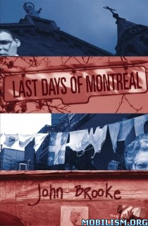 Download Last Days of Montreal by John Brooke (.ePUB)