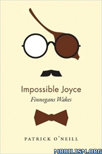 Download ebook Impossible Joyce: Finnegans Wakes by Patrick O'Neill (.ePUB)