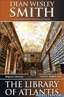 Download ebook The Library of Atlantis by Dean Wesley Smith (.ePUB)