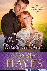 Download ebook The Marshal's Rebellious Bride by Cassie Hayes (.ePUB)