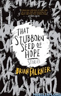 Download ebook Stubborn Seed of Hope: Collection by Brian Falkner (.ePUB)