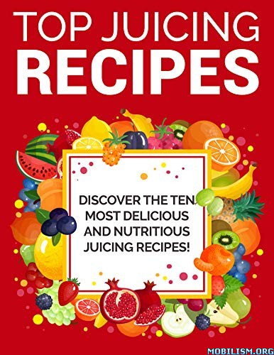 Top Juicing Recipes by Ian Smith