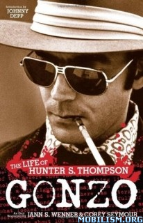 Download Gonzo Life of Hunter S Thompson by Jann S. Wenner(.ePUB)+