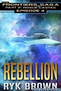 Download Rebellion by Ryk Brown (.ePUB)