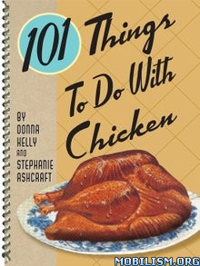 Download ebook 101 Things to Do With Chicken by Donna Kelly et al (.ePUB)+