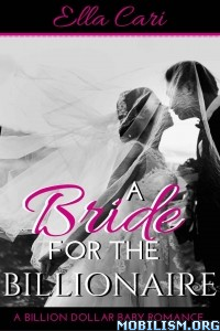 Download ebook Bride for the Billionaire Complete srs by Ella Cari (.ePUB)+