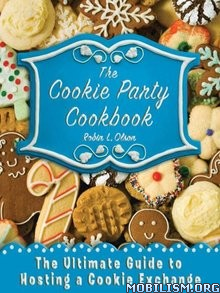 The Cookie Party Cookbook by Robin L. Olson