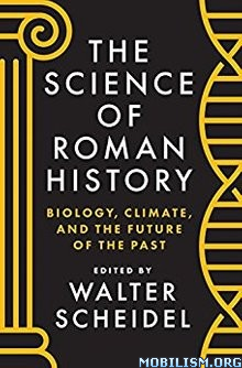 The Science of Roman History by Walter Scheidel