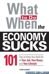 What To Do When the Economy Sucks by Peter Sander