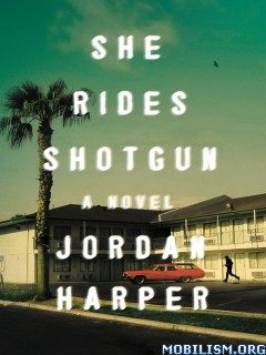 Download She Rides Shotgun by Jordan Harper (.ePUB)