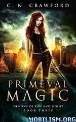 Download Primeval Magic by C. N. Crawford (.ePUB)(.MOBI)