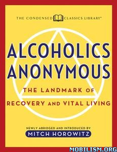 Alcoholics Anonymous (Condensed Classics) by Mitch Horowitz +