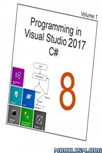 Download ebook Programming in Visual Studio 2017 C# 8 by Tim R. Wolf (.PDF)