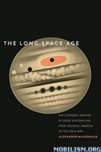 Download ebook The Long Space Age by Alexander MacDonald (.ePUB)