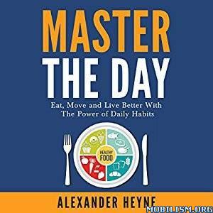Master the Day by Alexander Heyne