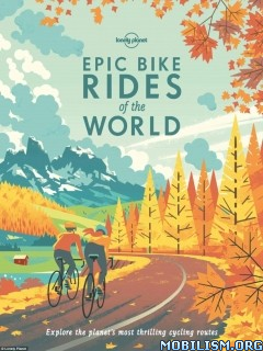 Download ebook Epic Bike Rides of the World by Lonely Planet (.ePUB)