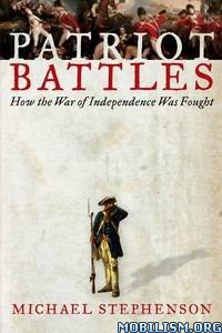 Download ebook Patriot Battles by Michael Stephenson (.ePUB)