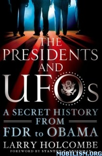 Download The Presidents & UFOs by Larry Holcombe (.ePUB)