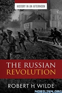 The Russian Revolution by Robert H Wilde
