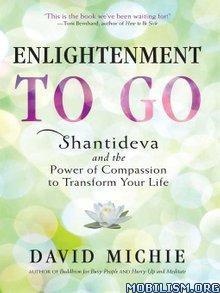 Download ebook Enlightenment to Go by David Michie (.ePUB)