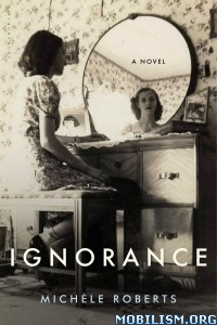 Download ebook Ignorance by Michele Roberts (.ePUB)