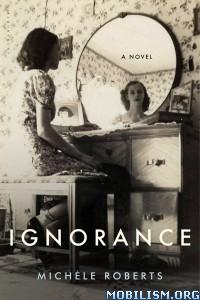 Download ebook Ignorance by Michele Roberts (.ePUB)
