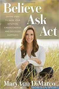 Download Believe, Ask, Act by MaryAnn DiMarco (.ePUB)