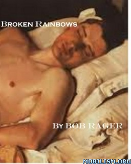Download ebook Broken Rainbows by Bob Rager (.ePUB)