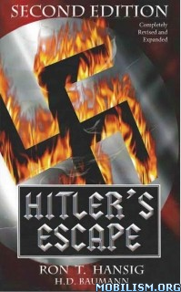 Download ebook Hitler's Escape by Ron T. Hansig, H. D. Baumann (.ePUB)+