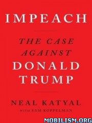 Impeach: The Case Against Donald Trump by Neal Katyal