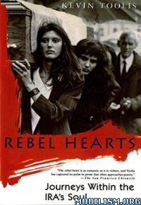 Download ebook Rebel Hearts by Kevin Toolis (.ePUB)(.MOBI)(.AZW3)