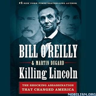 Killing Lincoln by Bill O'Reilly, Martin Dugard