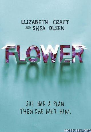 Download ebook Flower by Shea Olsen & Elizabeth Craft (.PDF)