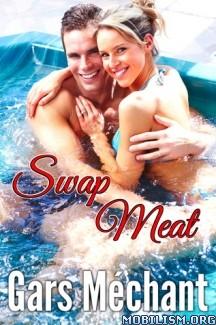 Download ebook Swap Meat by Gars Méchant (Mechant) (.ePUB) (.MOBI)