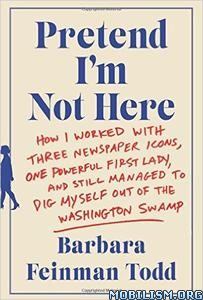 Download Pretend I'm Not Here by Barbara Feinman Todd (.ePUB)