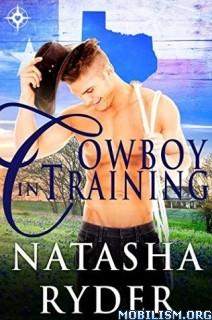 Download Cowboy In Training by Natasha Ryder (.ePUB)