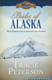 Download ebook Brides of Alaska by Tracie Peterson (.ePUB)(.MOBI)