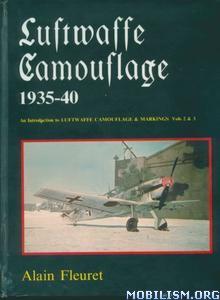 Luftwaffe Camouflage, 1935-40 by Alain Fleuret