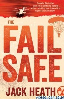 Download ebook The Fail Safe by Jack Heath (.ePUB) (.MOBI)