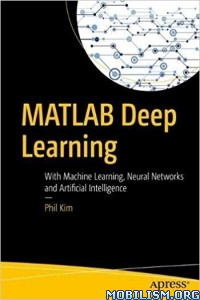 Download ebook MATLAB Deep Learning by Phil Kim (.PDF)