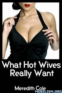Download ebook What Hot Wives Really Want by Meredith Cole (.ePUB) (.MOBI)
