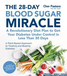 The 28-Day Blood Sugar Miracle by Cher Pastore