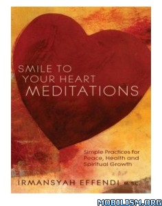 Download ebook Smile to Your Heart Meditations by Irmansyah Effendi (.ePUB)