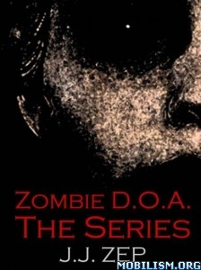 eBook Releases • Zombie D.O.A. Series by JJ Zep (.ePUB)(.MOBI)