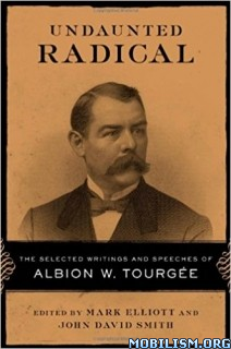 Download ebook Undaunted Radical by Albion W. Tourgee (.ePUB)
