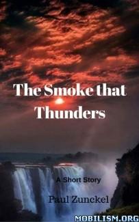 Download The Smoke that Thunders by Paul Zunckel (.ePUB) (.MOBI)